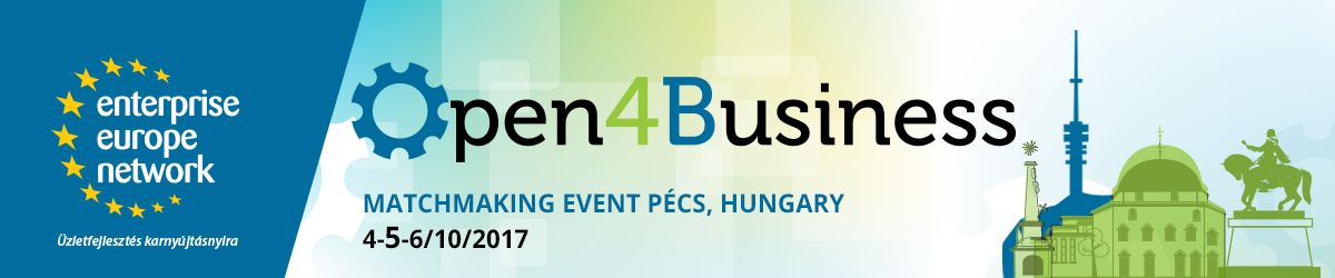 """Open4Business"" eveniment de matchmaking, 4-6 octombrie 2017, Pécs, Ungaria"